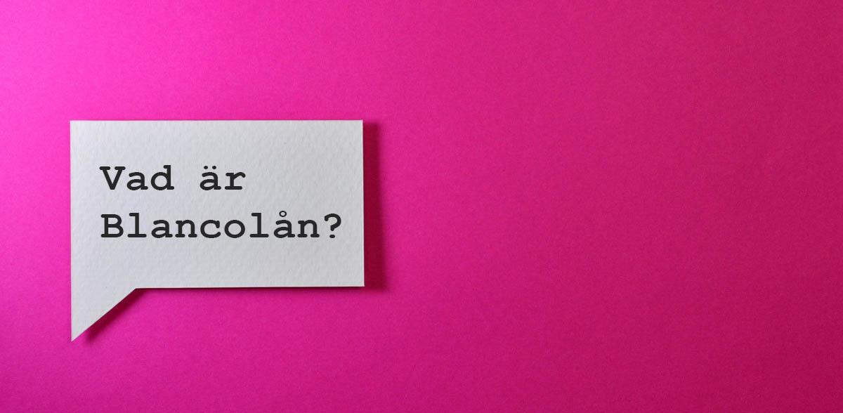 Vad är blancolån?